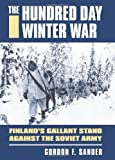The Hundred Day Winter War: Finlands Gallant Stand against the Soviet Army (Modern War Studies)