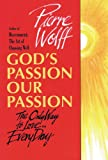 img - for God's Passion, Our Passion: The Only Way to Love-- Every Day book / textbook / text book