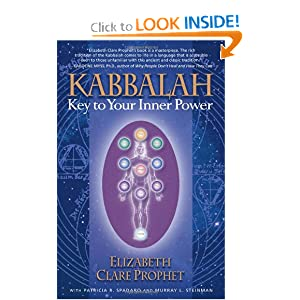 Kabbalah: Key To Your Inner Power (Mystical Paths of the World's Religions) Elizabeth Clare Prophet, Patricia R. Spadaro and Murray L. Steinman
