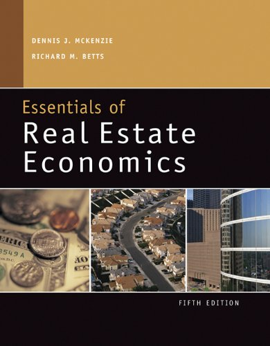 Essentials of Real Estate Economics, McKenzie, Dennis J.; Betts, Richard M.