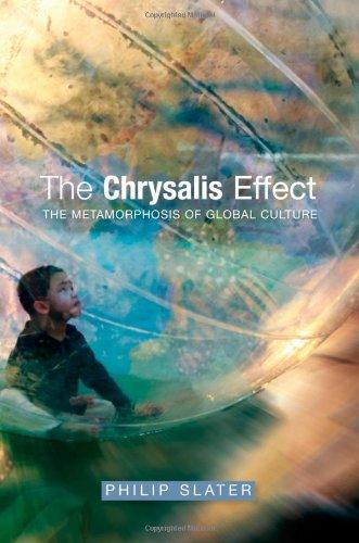 Chrysalis Effect: The Metamorphosis of Global Culture