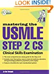 Mastering the USMLE Step 2 CS, Third...