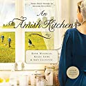 An Amish Kitchen (       UNABRIDGED) by Beth Wiseman, Amy Clipston, Kelly Long Narrated by Heather Henderson