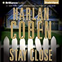 Stay Close (       UNABRIDGED) by Harlan Coben Narrated by Scott Brick