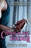 Shona Husk The Changeling Soldier (Annwyn)