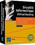 Sécurité informatique - Ethical Hacking - Coffret de 2 livres - Tester les types d'attaques et mettre en place les contre-mesures (2ième édition)