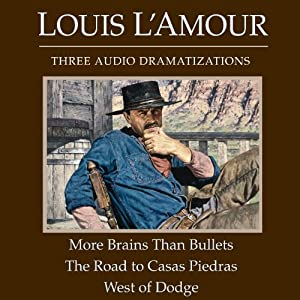 More Brains Than Bullets - The Road to Casas Piedras - West of Dodge (Dramatized) Audiobook