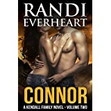 Connor (The Kendall Family Series Book 2) ~ Randi Everheart