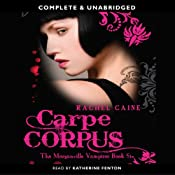 Carpe Corpus: The Morganville Vampires, Book 6 | [Rachel Caine]