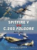Image of Spitfire V vs C.202 Folgore: Malta 1942 (Duel)