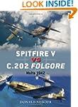 Spitfire V vs C.202 Folgore (Duel 60)