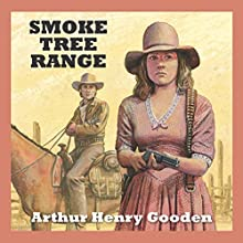 Smoke Tree Range (       UNABRIDGED) by Arthur Henry Gooden Narrated by Jeff Harding