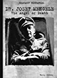 img - for Dr. Josef Mengele: The Angel of Death (Holocaust Biographies) book / textbook / text book