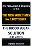 img - for The Blood Sugar Solution In 15 Minutes: Key Takeaways & Analysis Of The New York Times No. 1 Best Seller book / textbook / text book