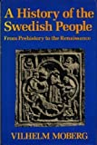 A History of the Swedish People: From Prehistory to the Renaissance (0880293128) by Moberg, Vilhelm