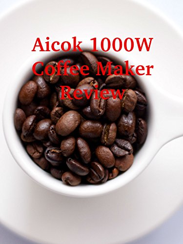 Review: Aicok 1000W Coffee Maker Review