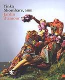 echange, troc Yinka Shonibare - Jardin d'amour : Garden of love : Edition bilingue