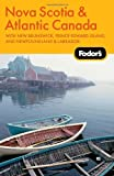 Fodor's Nova Scotia & Atlantic Canada, 11th Edition: With New Brunswick, Prince Edward Island, and Newfoundland & Labrador (Fodor's Gold Guides)