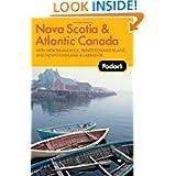Fodor's Nova Scotia & Atlantic Canada, 11th Edition: With New Brunswick, Prince Edward Island, and Newfoundland...