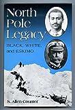 North Pole Legacy: Black, White and Eskimo