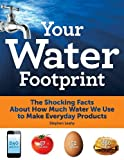 img - for By Stephen Leahy Your Water Footprint: The Shocking Facts About How Much Water We Use to Make Everyday Products [Hardcover] book / textbook / text book