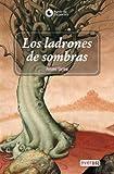 Los Ladrones De Sombras/ The Robbers of the Shadow (Las Cronicas De Cronos) (Spanish Edition) (8424129873) by Ursu, Anne