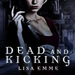 Dead and Kicking: Harry Russo Diaries Series, Book 1 | Lisa Emme