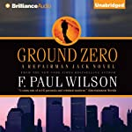 Ground Zero: Repairman Jack, Book 13 (       UNABRIDGED) by F. Paul Wilson Narrated by Christopher Price
