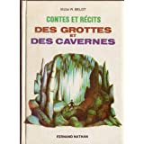 Contes et recits Des Grottes et Des Cavernes