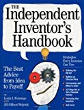 The Independent Inventors Handbook: The Best Advice from Idea to Payoff