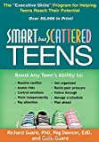 "Smart but Scattered Teens: The ""Executive Skills"" Program for Helping Teens Reach Their Potential"