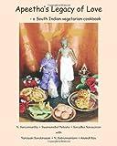 Apeetha's Legacy of Love: a South Indian vegetarian cookbook