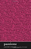 Passions (The Margellos World Republic of Letters)