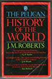 History of the World, The Pelican (0140221018) by Roberts, J. M.