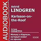 Karlsson-on-the-Roof [Russian Edition] Audiobook by Astrid Lindgren Narrated by N. Litvinov, M. Korabelnikova, V. Balashov, N. Protopopova, I. Pototskaya, Z. Bokareva, N. Lvova