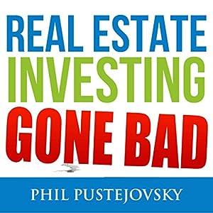 Real Estate Investing Gone Bad Audiobook