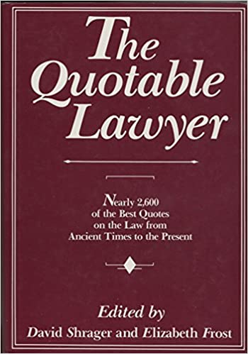 The Quotable Lawyer (A New England Publishing Associates Book), Shrager, David S.