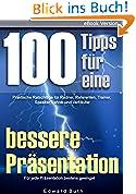 100 Tipps für eine bessere Präsentation