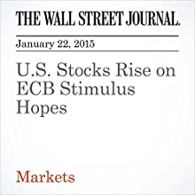 U.S. Stocks Rise on ECB Stimulus Hopes (       UNABRIDGED) by The Wall Street Journal, Saumya Vaishampayan Narrated by The Wall Street Journal