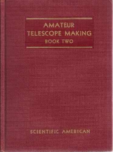Amateur Telescope Making Advanced, Book Two (A Sequel To Amateur Telescope Making, Book One)
