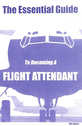 The Essential Guide To Becoming A Flight Attendant