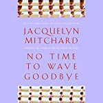 No Time to Wave Goodbye | Jacquelyn Mitchard