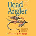 Dead Angler (       UNABRIDGED) by Victoria Houston Narrated by Jennifer Van Dyck