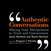 Authentic Conversations: Moving from Manipulation to Truth and Commitment | [Jamie Showkeir, Maren Showkeir]