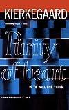 Purity of Heart: Is To Will One Thing (Harper Torchbooks) (0061300047) by Kierkegaard, Soren