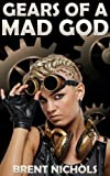 img - for Gears of a Mad God: A Steampunk Lovecraft Adventure book / textbook / text book