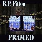 Framed: A Novel of Murder and Conspiracy Hörbuch von R.P. Fitton Gesprochen von: R.P. Fitton