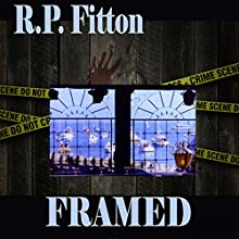 Framed: A Novel of Murder and Conspiracy Audiobook by R.P. Fitton Narrated by R.P. Fitton