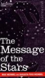 The Message of the Stars by Max Heindel