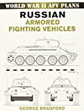 Russian Armored Fighting Vehicles: World War II AFV Plans (World War II Afv Plans)